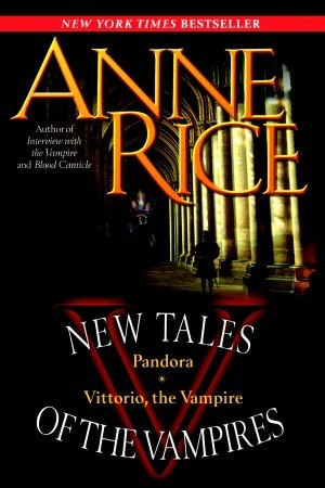 Pandora / Vittorio the Vampire by Anne Rice