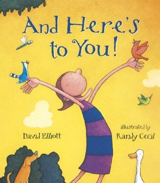 And Here's to You! by David Elliott