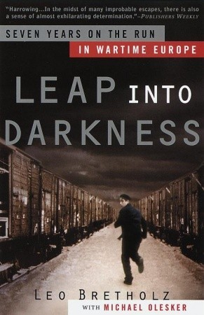 Leap into Darkness by Leo Bretholz