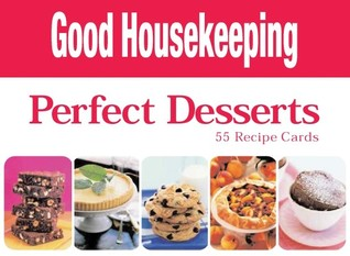 Perfect Desserts: 55 Recipe Cards (Good Housekeeping)