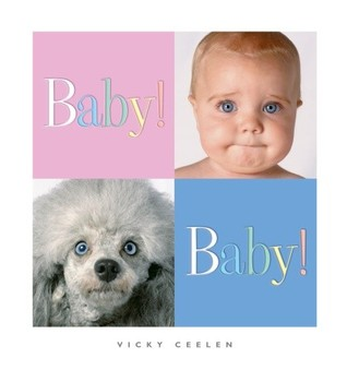 Baby! Baby! by Vicky Ceelen