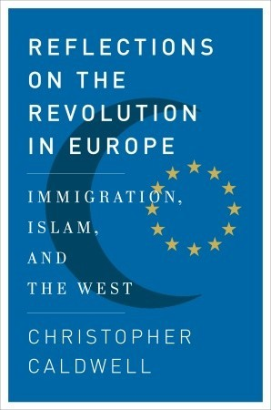 Reflections on the Revolution In Europe: Immigration, Islam, and the West