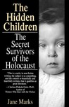 The Hidden Children: The Secret Survivors of the Holocaust