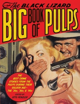 The Black Lizard Big Book of Pulps by Otto Penzler