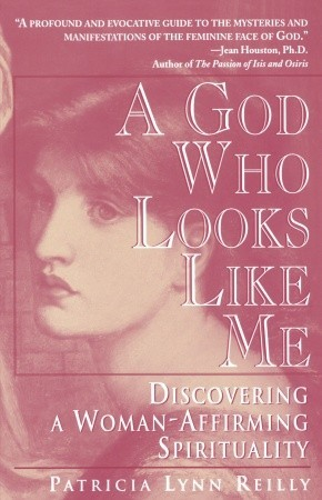 A God Who Looks Like Me by Patricia Lynn Reilly