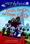 Thrills, Spills, and Cosmic Chills (Weird Planet #6)