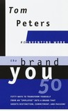 "The Brand You50 (Reinventing Work): Fifty Ways to Transform Yourself from an ""Employee"" into a Brand That Shouts Distinction, Commitment, and Passion!"