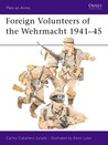 Foreign Volunteers of the Wehrmacht 1941-45