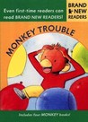 Monkey Trouble: Brand New Readers