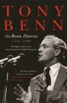 The Benn Diaries: 1940-1990