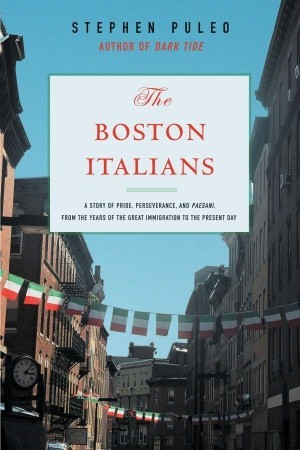 The Boston Italians by Stephen Puleo