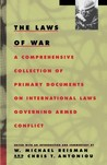 The Laws of War: A Comprehensive Collection of Primary Documents on International Laws Governing
