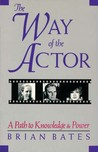 Way of the Actor: A Path to Knowledge and Power