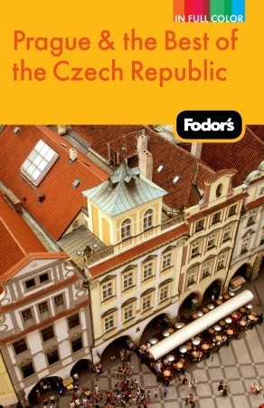 Fodor's Prague & the Best of the Czech Republic by Fodor's Travel Publications...