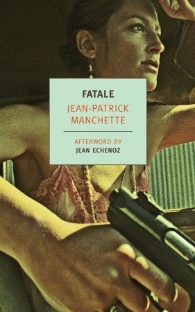 Fatale by Jean-Patrick Manchette