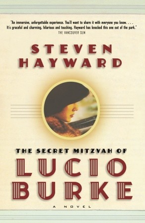 The Secret Mitzvah of Lucio Burke by Steven Hayward