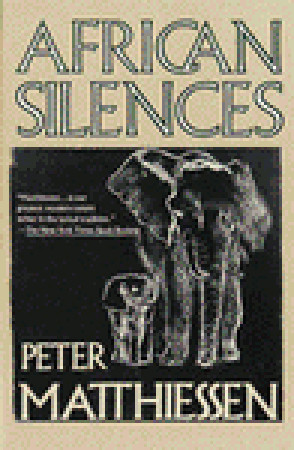 African Silences by Peter Matthiessen