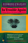 In Trouble Again: A Journey Between the Orinoco and the Amazon
