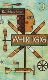 Whirligig by Paul Fleischman