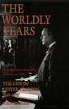 The Worldly Years: Life of Lester Pearson 1949-1972