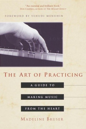 The Art of Practicing by Madeline Bruser