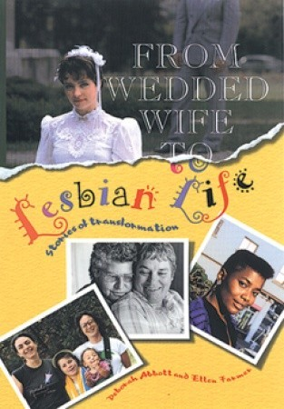 From Wedded Wife to Lesbian Life by Ellen Farmer