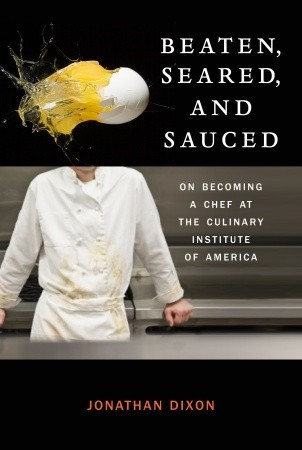 Beaten, Seared, and Sauced by Jonathan Dixon