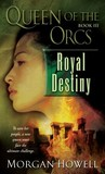 Royal Destiny (Queen of the Orcs, #3)