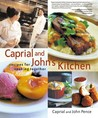 Caprial & John's Kitchen: Recipes for Cooking Together