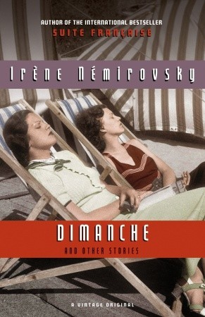 Dimanche and Other Stories by Irne Nmirovsky