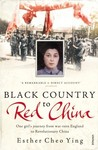 Black Country to Red China: One Girl's Journey From War-torn England to Revolutionary China