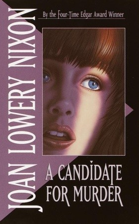 A Candidate for Murder by Joan Lowery Nixon