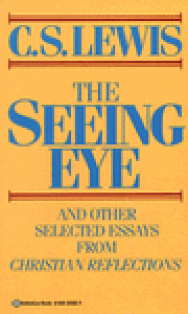 Seeing Eye and Other Selected Essays from Christian Reflections