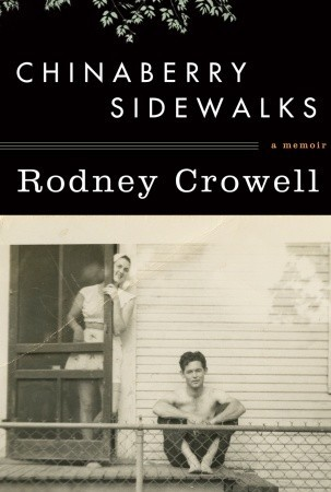 Chinaberry Sidewalks by Rodney Crowell