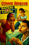 Sisters &amp; Lovers by Connie Briscoe