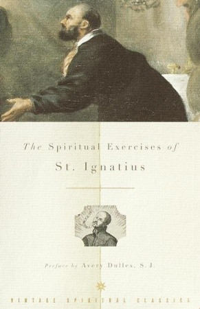The Spiritual Exercises by Ignatius of Loyola