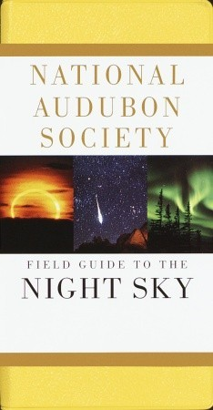 National Audubon Society Field Guide to the Night Sky by National Audubon Society