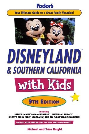 Fodor's Disneyland and Southern California with Kids, 9th Edi... by Michael   Knight