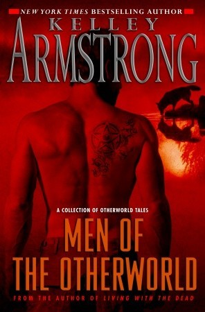 Men of the Otherworld (Otherworld Stories I)  - Kelley Armstrong