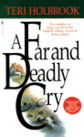 A Far and Deadly Cry by Teri Holbrook