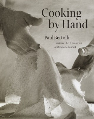 Cooking by Hand by Paul Bertolli