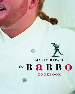 The Babbo Cookbook by Mario Batali