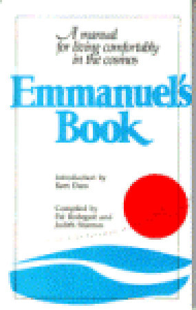 Download free Emmanuel's Book: A Manual for Living Comfortably in the Cosmos CHM by Pat Rodegast