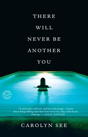 There Will Never Be Another You: A Novel