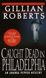 Caught Dead in Philadelphia by Gillian Roberts