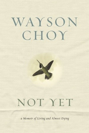 Not Yet by Wayson Choy