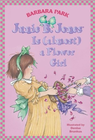 Junie B. Jones Is (Almost) a Flower Girl (Junie B. Jones, #13)