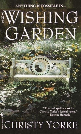 The Wishing Garden by Christy Yorke