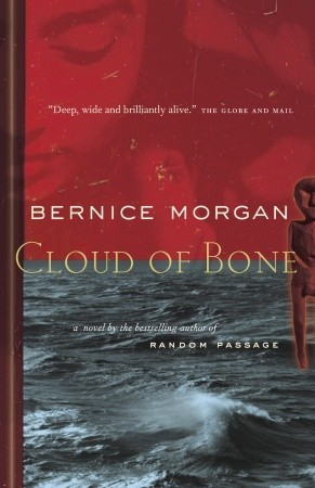 Cloud of Bone by Bernice Morgan