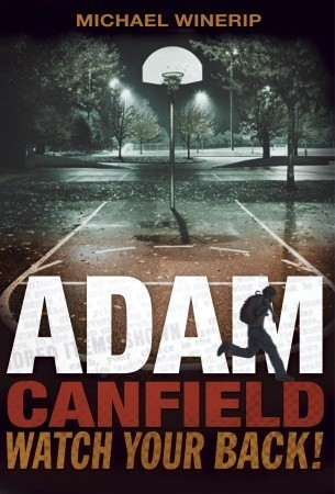 Adam Canfield, Watch Your Back! by Michael Winerip